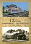 125 éves a Kunszentmárton – Szentes közti vasúti közlekedés